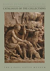 Roman Funerary Sculpture: Catalogue of the Collections, The J. Paul Getty Museum