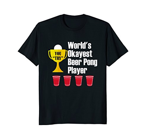 World's Okayest Beer Pong Player - Funny T-Shirt