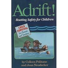 Adrift!: Boating Safety for Children (Child Survival) by Neudecker, Joan, Politano, Colleen (1994) Paperback