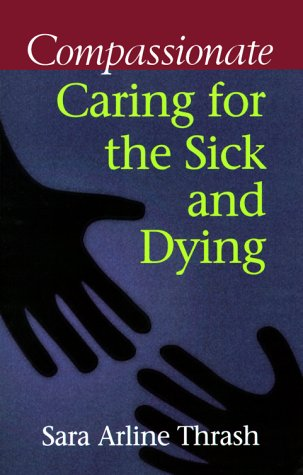Download Compassionate Caring for the Sick & Dying pdf