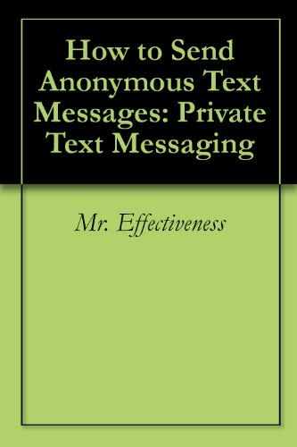 How to Send Anonymous Text Messages: Private Text Messaging
