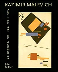 Kasimir Malevich and the Art of Geometry