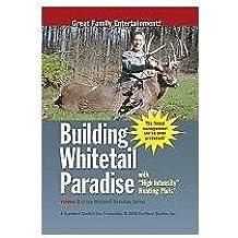 Building Whitetail Paradise - Volume 2