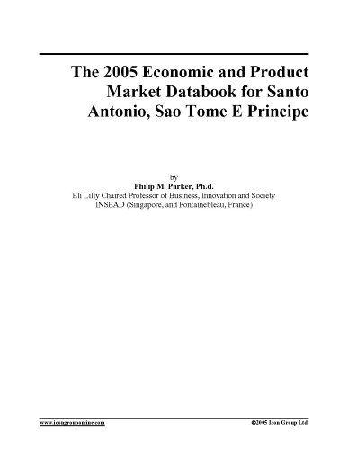 Download The 2005 Economic and Product Market Databook for Santo Antonio, Sao Tome E Principe pdf