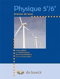 Physique 5e/6e - Manuel Sciences de Base (3 Per./Semaine) par Verbist-Scieur