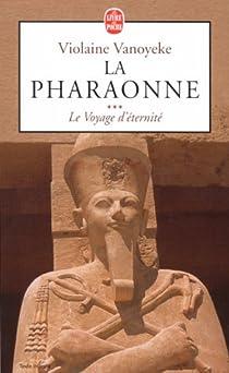 La Pharaonne, tome 3 : Le voyage d'éternité par Vanoyeke