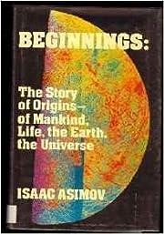 Beginnings, the Story of Origins of Mankind,…