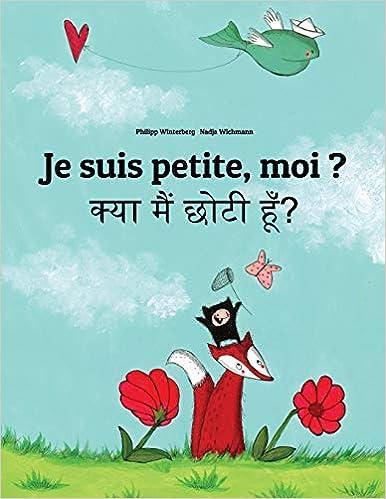 Je suis petite, moi ? Kya maim choti hum?: Un livre d'images pour les enfants (Edition bilingue français-hindi)