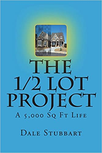 The 1/2 Lot Project: A 5,000 Sq Ft Life