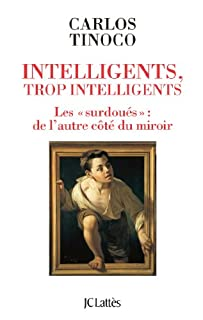 Intelligents, trop intelligents : les surdoués, Tinoco, Carlos