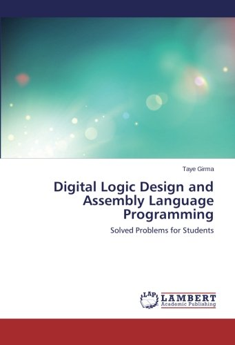 Taye Hardware - Digital Logic Design and Assembly Language Programming: Solved Problems for Students