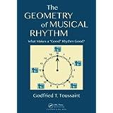 The Geometry of Musical Rhythm: What Makes a Good Rhythm Good?