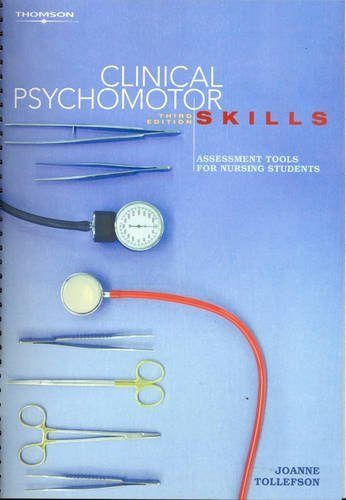 Clinical Psychomotor Skills: Assessment Tools for Nursing Students by Tollefson J. (2007-02-19) Paperback