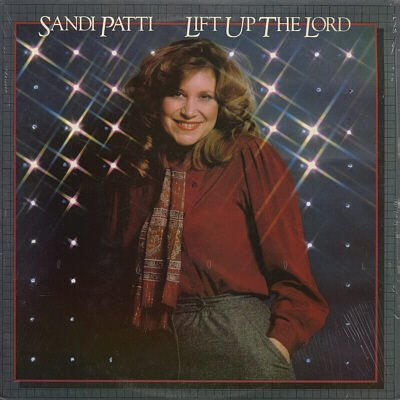 Sandi Patty: Lift Up The Lord (Original Issue By