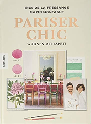 Pariser Chic: Wohnen mit Esprit: Der Home-Style-Guide Interior ...
