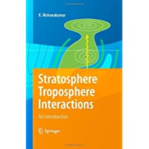 Stratosphere Troposphere Interactions: An Introduction