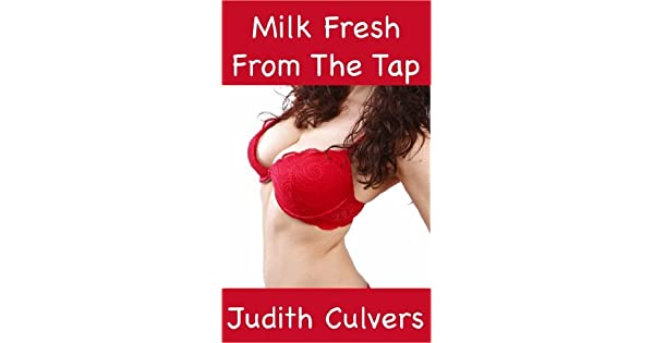 Milk Fresh From The Tap (Milk for Free #3, a Lactation Fantasy story)