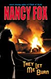They Let Me Burn, Nancy Fox, 1937952193