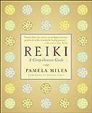 Reiki: A Comprehensive Guide by Pamela Miles (2008-06-19)
