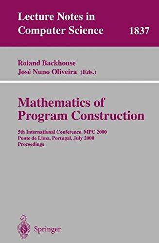 Mathematics of Program Construction: 5th International Conference, MPC 2000 Ponte de Lima, Portugal, July 3-5, 2000 Proc