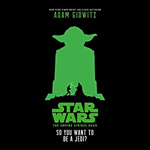 Star Wars: The Empire Strikes Back: So You Want to Be a Jedi? Audiobook