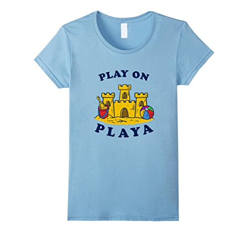 Womens Play On Playa T-Shirt - Summer Sea Beach Funny Slogan Quote Small Baby - Funny Quotes Playa