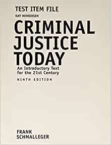 schmalleger f criminal justice today an introductory text for the 21st century frank schmalleger 11t Criminal justice today: an introductory text for the 21st century (14th edition) by frank schmalleger (author) isbn-13: 978-0134145594,a-e.