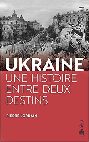 Amazon Fr L Ukraine Une Histoire Entre Deux Destins