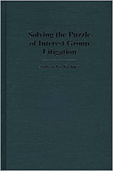 Solving the Puzzle of Interest Group Litigation: (Contributions in Legal Studies)