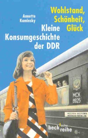 wohlstand-schnheit-glck-kleine-konsumgeschichte-der-ddr