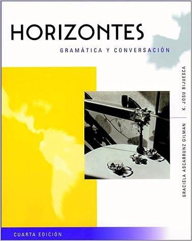 Horizontes: Gramatica Y Conversaction
