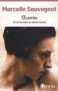 Oeuvres : Commentaire et autres textes par Marcelle Sauvageot