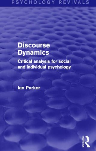 Discourse Dynamics: Critical Analysis for Social and Individual Psychology (Psychology Revivals)