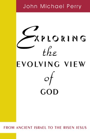 Exploring the Evolving View Of God: From Ancient Israel to the Risen Jesus by Sheed & Ward