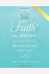 Faith Vs. Weight: Daily Strength to Shine Action Guide 7-Week Program Paperback