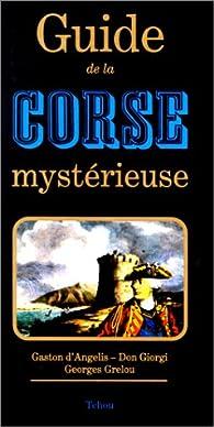 Guide de la Corse mystérieuse par Gaston d' Angélis