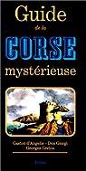Guide de la Corse mystérieuse par Angélis