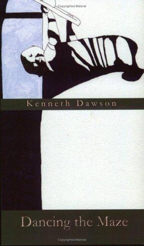 Dancing the Maze Kenneth Dawson