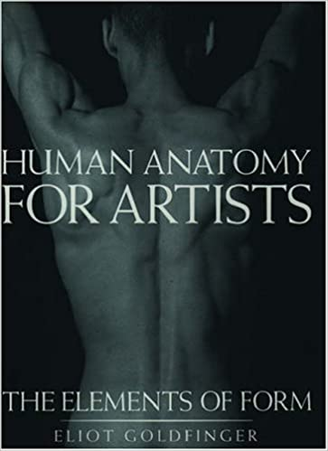 Human Anatomy For Artists The Elements Of Form Kindle Edition By