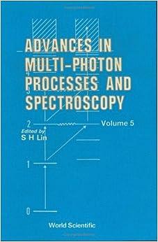 Advances in Multi-Photon Processes and Spectroscopy, Volume 5 (Advances in Multi-Photon Processes & Spectroscopy)
