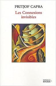 Les Connexions invisibles par Fritjof Capra