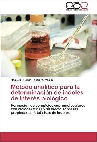 Metodo Analitico Para La Determinacion de Indoles de Interes Biologico: Amazon.es: Alicia V. Veglia, Raquel E. Galian: Libros