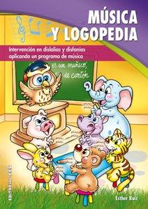 Descargar Libro Música Y Logopedia: Intervención En Dislalias Y Disfonías Aplicando Un Programa De Música Esther Ruiz Palomo