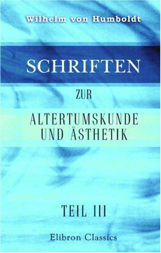Download Schriften zur Altertumskunde und Ästhetik: Teil III (German Edition) pdf epub