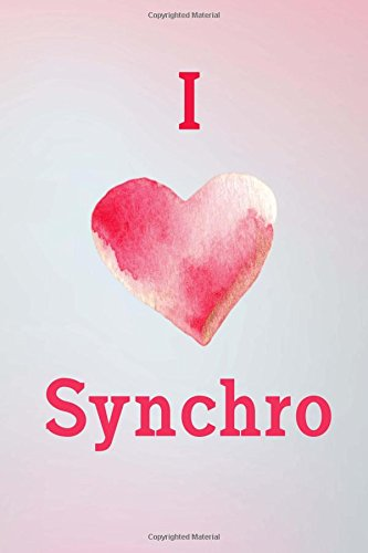 """Download I Love Synchro: Synchronised Swimming Blank Lined Journal 6"""" x 9"""", notebook, blank book, 200 pages for writing and journaling pdf epub"""