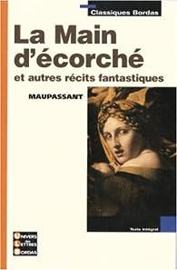 La Main d'écorché et autres récits fantastiques par Guy de Maupassant