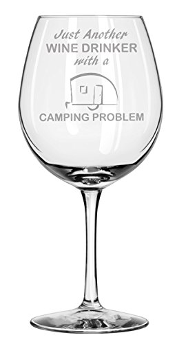 Just Another Wine Drinker With A Camping Problem Wine Glass made our list of Inspirational And Funny Camping Quotes