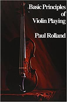 Basic Principles of Violin Playing by Rolland, Paul (2010)