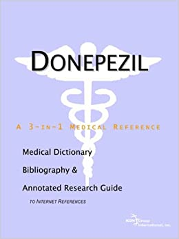 Donepezil - A Medical Dictionary, Bibliography, and Annotated Research Guide to Internet References