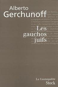 Les gauchos juifs par Alberto Gerchunoff